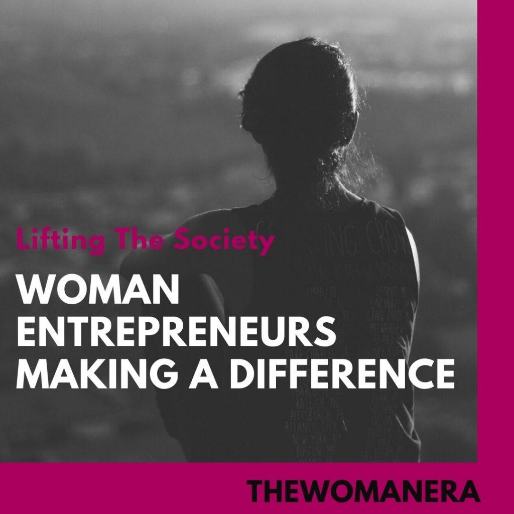 Woman entrepreneurs lifting the society